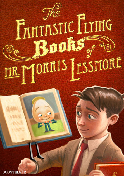 دانلود انیمیشن کوتاه The Fantastic Flying Books of Mr. Morris Lessmore 2011