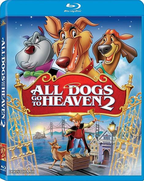 دانلود انیمیشن سگ ها به بهشت می روند All Dogs go to Heaven 2 1996
