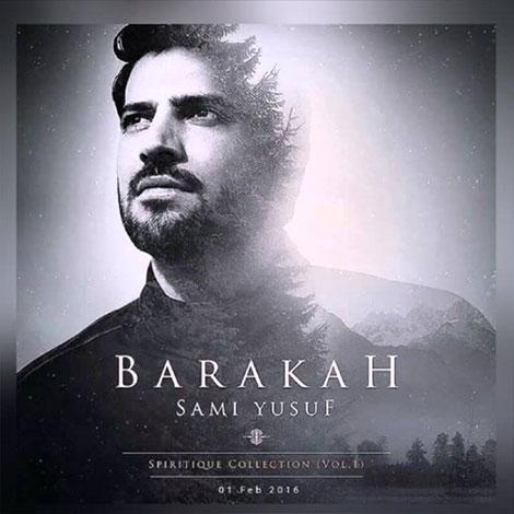 دانلود آلبوم جدید سامی یوسف به نام برکت Sami Yusuf: Barakah