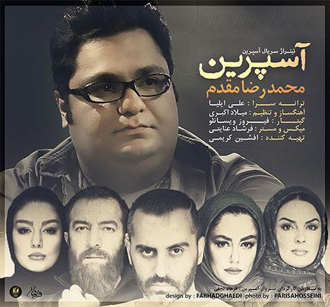 دانلود آهنگ تیتراژ سریال آسپرین با صدای محمدرضا مقدم