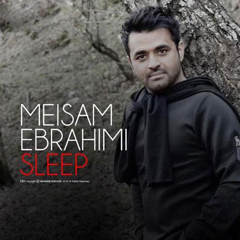 دانلود آهنگ جدید میثم ابراهیمی به نام خواب
